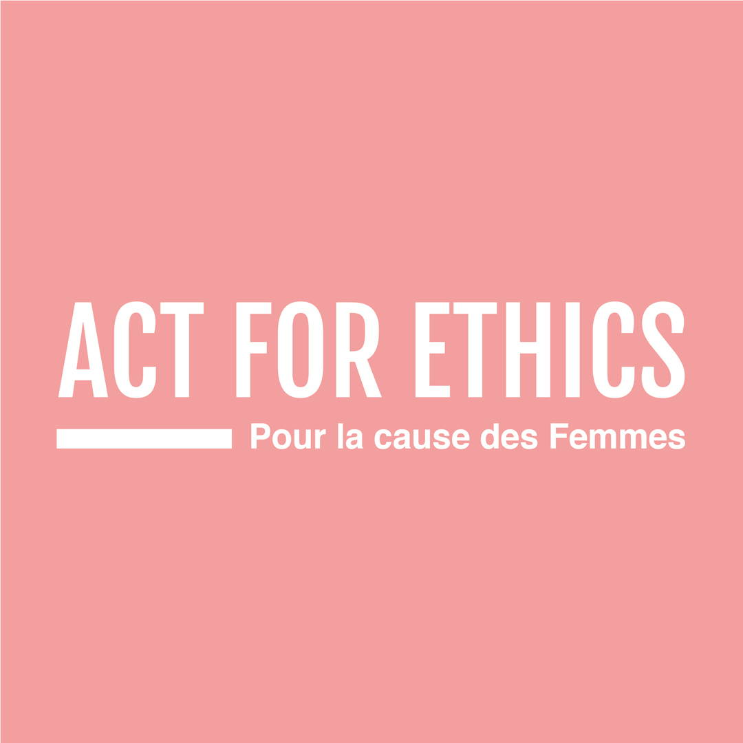 Act for ethics cause des femmes